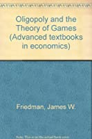 Oligopoly and the Theory of Games