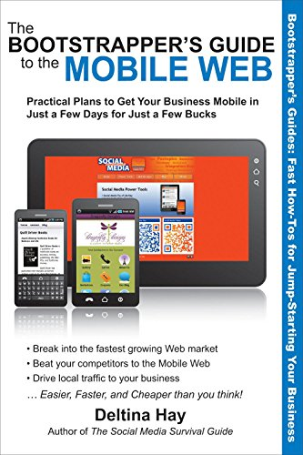 Image of The Bootstrapper's Guide to the Mobile Web: Practical Plans to Get Your Business Mobile in Just a Few Days for Just a Few Bucks