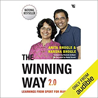 The Winning Way 2.0     Learnings from Sport for Managers              By:                                                                                                                                 Anita Bhogle,                                                                                        Harsha Bhogle                               Narrated by:                                                                                                                                 Jai Khadilkar                      Length: 7 hrs and 40 mins     Not rated yet     Overall 0.0