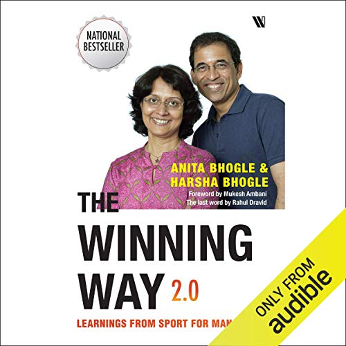 The Winning Way 2.0     Learnings from Sport for Managers              Written by:                                                                                                                                 Anita Bhogle,                                                                                        Harsha Bhogle                               Narrated by:                                                                                                                                 Jai Khadilkar                      Length: 7 hrs and 40 mins     Not rated yet     Overall 0.0