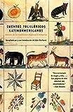 Cuentos Folkloricos Latinoamericanos: Fábulas de las tradiciones hispanas e indí genas / Latin American Folktales: Stories from Hispanic and Indian Traditions (Spanish Edition)