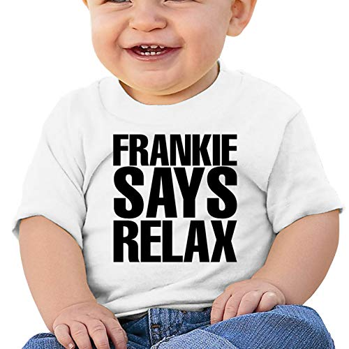 Frankie Says Relax Baby or Toddler Short Sleeve T-Shirt Toddler in 4 Sizes