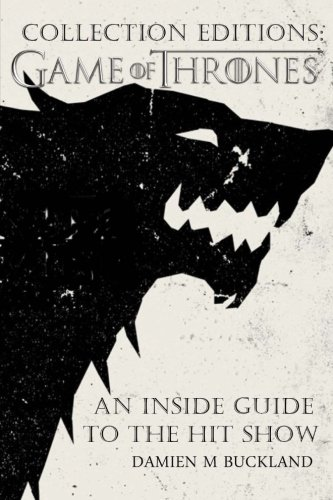 Collection Editions: Game of Thrones:: An Inside Guide to the Hit Show