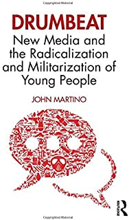 Drumbeat: New Media and the Radicalization and Militarization of Young People