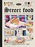 Street food - Les best of à manger sur le pouce