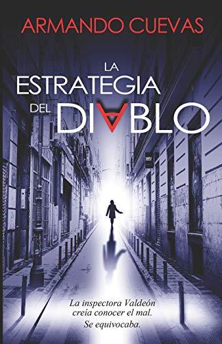 La estrategia del Diablo: La inspectora Valdeón creía conocer el mal. Se equivocaba.