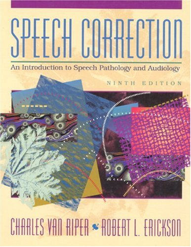 Speech Correction: An Introduction to Speech Pathology and Audiology (9th Edition)