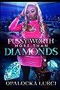 Pussy Worth More Than Diamonds: The Diamonds Series Book 1
