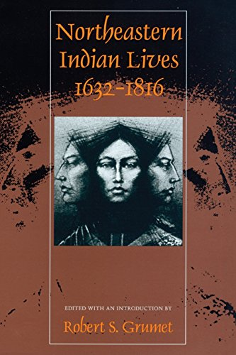 Northeastern Indian Lives, 1632-1816 (Native Americans of the Northeast)