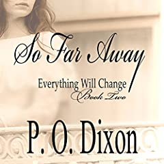 So Far Away: Pride and Prejudice Everything Will Change, Volume 2