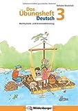 Das Übungsheft Deutsch / Das Übungsheft Deutsch 3: Rechtschreib- und Grammatiktraining, Klasse 3: Rechtschreib- und Grammatiktraining für Klasse 1 bis 4. Mit Stickerbogen und Lösungsbeilage