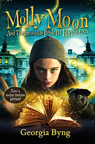 Molly Moon's Incredible Book of Hypnotism: Film Tie-In Edition (English Edition)
