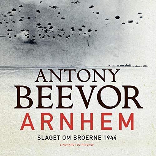Arnhem Audiobook By Antony Beevor cover art