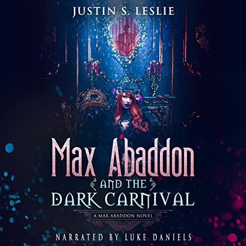 Max Abaddon and the Dark Carnival: A Max Abaddon Urban Fantasy Novel