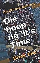Die Hoop ná `It's Time´: Die ZA weergeboorte (Afrikaans Edition)