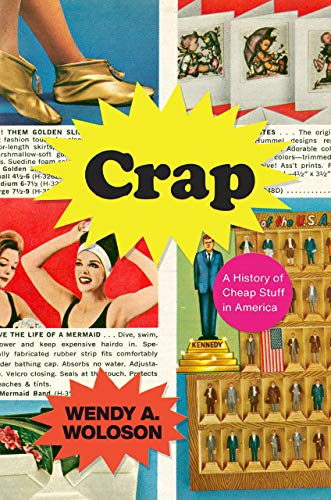Image of Crap: A History of Cheap Stuff in America