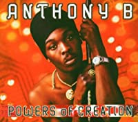 Powers Of Creation by Anthony B (2004-09-27)
