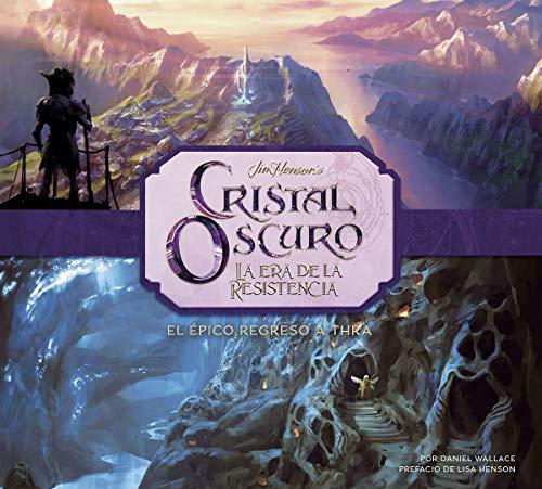 Cristal Oscuro: La Era De La Resistencia. La Creación Del Épico Regreso A Thra