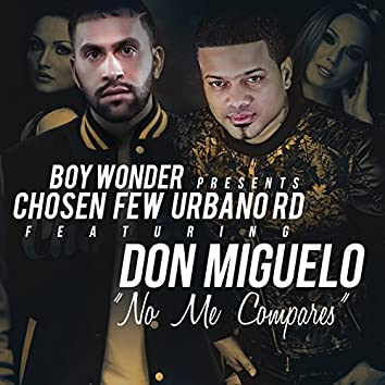 No Me Compares (feat. Don Miguelo)