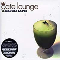 Cafe Lounge Green Tea Latte by Cafe Lounge Green Tea Latte (2006-04-26)