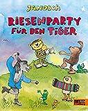 Riesenparty für den Tiger: Vierfarbiges Pappbilderbuch