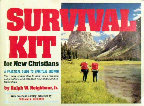 1 Survival Kit for the New Christians, a Practical Guide to Spiritual Grouth, Your Daily Companion to Help You Overcome Old Problems and Establish New Habits and Relationships