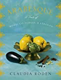 Arabesque: A Taste of Morocco, Turkey, and Lebanon: A Cookbook