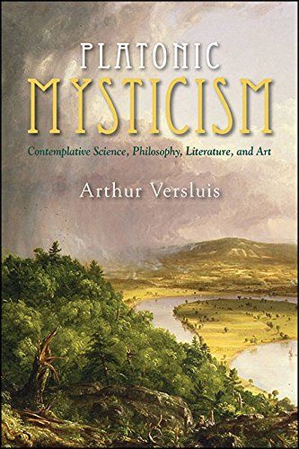 Platonic Mysticism: Contemplative Science, Philosophy, Literature, and Art (SUNY series in Western Esoteric Traditions) (English Edition)