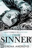 Their Sinner: A Dark, Why Choose, Enemies to Lovers, MC Romance (Hell's Rebels' MC, Band 1)