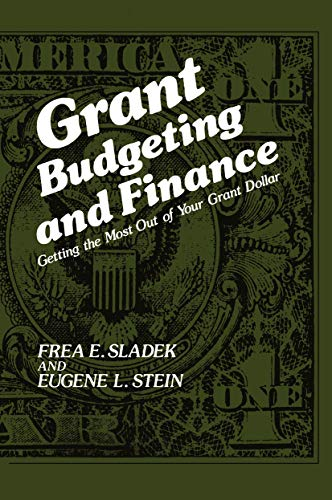 Grant Budgeting and Finance: Getting the Most Out of Your Grant Dollar (English Edition)