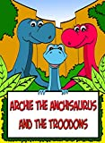 Archie the Anchisaurus and the Troodons: Dinosaurs Books for Kids |  Dinosaur Stories for Kids | Picture Books for Children (Dinosaurs Books for Children Book 1)