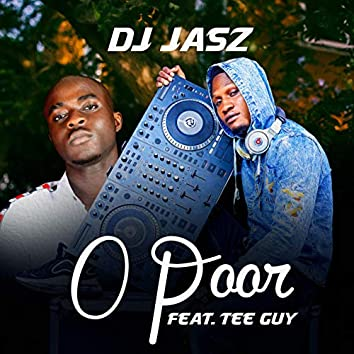 O Poor (feat. Tee Guy)