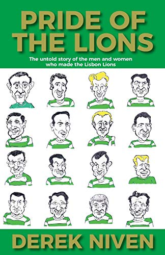 Pride of the Lions: The untold story of the men and women who made the Lisbon Lions