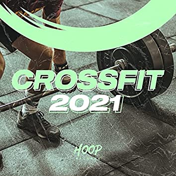 Crossfit 2021: The Best Music for Your Workout