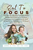 Eat to Focus: The Not-so-Obvious Natural ADHD Treatment Protocol to Reduce Hyperactivity & Impulsivity, and Better Focus and Memory Without Drug Side Effects