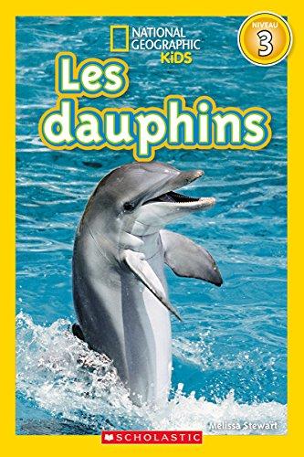 National Geographic Kids : Les dauphins (niveau 3)
