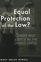 Equal Protection of the Law?: Gender and Justice in the United States (Studies in Crime and Punishment)