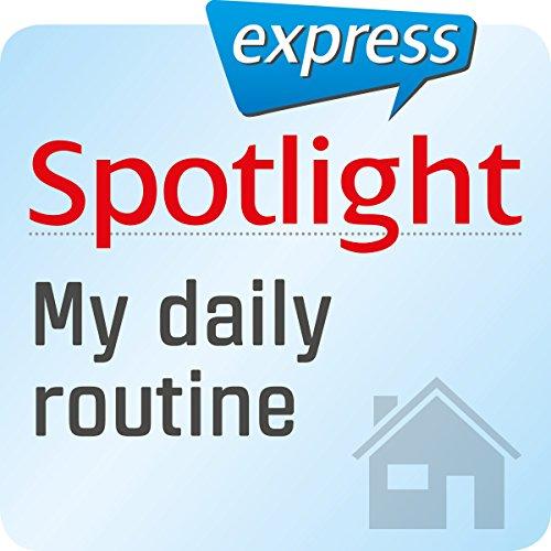 Spotlight express - Mein Alltag: Wortschatz-Training Englisch - Alltag und tägliche Routine Titelbild