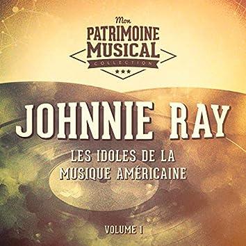 Les Idoles De La Musique Américaine: Johnnie Ray, Vol. 1