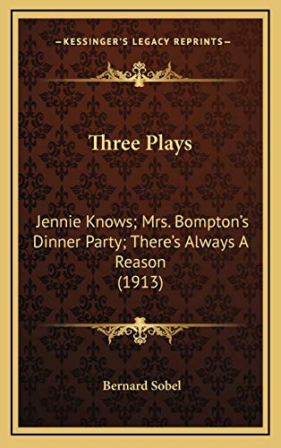 Three Plays: Jennie Knows; Mrs. Bompton's Dinner Party; There's Always a Reason (1913)