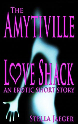 The Amytiville Love Shack: an erotic short story (English Edition)