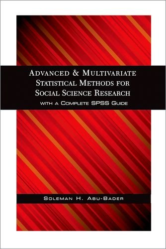 Compare Textbook Prices for Advanced and Multivariate Statistical Methods for Social Science Research 1 Edition ISBN 9780190616397 by Abu-Bader, Soleman H.