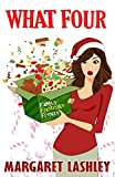 What Four: Family Fruitcake Frenzy (Val Fremden Mysteries) (Volume 4)