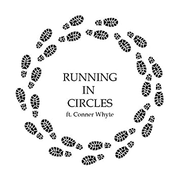 Running in Circles (feat. Conner Whyte)