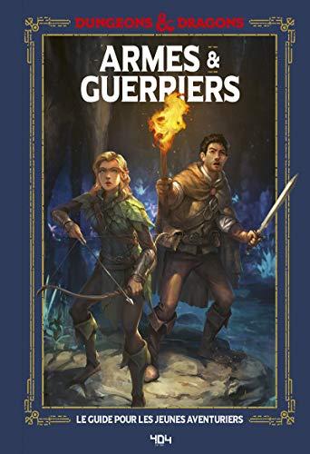 Donjons et Dragons - Armes et guerriers, guide officiel - Guide de jeu - Dès 11 ans