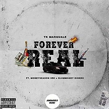 Forever Real (feat. MoneySeason 3rd & Slummoney Dinero)