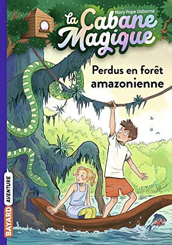 La cabane magique, Tome 05: Perdus en forêt amazonienne
