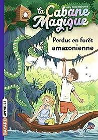 La Cabane Magique, Tome 5 : Sur le fleuve Amazone par Mary Pope Osborne