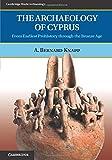 The Archaeology of Cyprus (Cambridge World Archaeology)