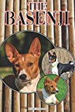 The Basenji: A Complete and Comprehensive Beginners Guide to: Buying, Owning, Health, Grooming, Training, Obedience, Understanding and Caring for Your Basenji